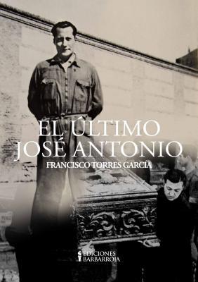 """Mi nuevo libro """"EL ÚLTIMO JOSÉ ANTONIO"""""""